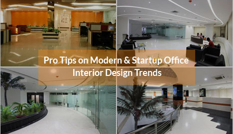 Pro Tips on Modern & Startup Office Interior Design Trends